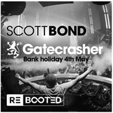 Scott Bond GateCrasher Rebooted Sun 4th of May